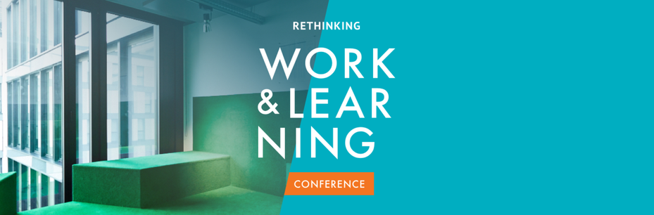 Impressionen zur Rethinking Work & Learning Conference